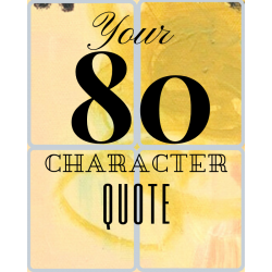 /favorite quote/Copy of Copy of 20 CHARACTER